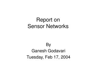 Report on Sensor Networks
