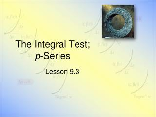 The Integral Test;  p-Series