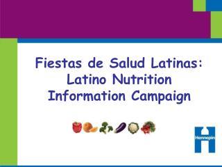 Fiestas de Salud Latinas: Latino Nutrition Information Campaign