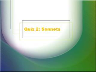 Quiz 2: Sonnets