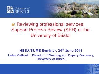 Reviewing professional services:  Support Process Review SPR at the University of Bristol