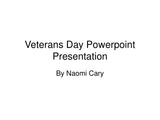 Veterans Day Powerpoint  Presentation