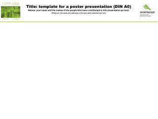 Title: template for a poster presentation (DIN A0)