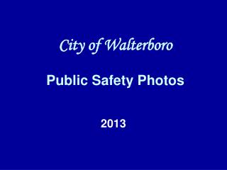 City of Walterboro Public Safety Photos