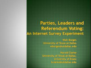 Parties, Leaders and Referendum Voting: An Internet Survey Experiment