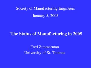 The Status of Manufacturing in 2005