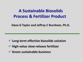 A Sustainable Biosolids  Process & Fertilizer Product