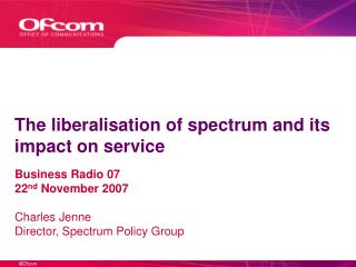 The liberalisation of spectrum and its impact on service