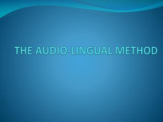THE AUDIO-LINGUAL METHOD