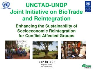 UNCTAD-UNDP Joint Initiative on BioTrade and Reintegration