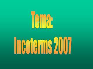 Tema:  Incoterms 2007
