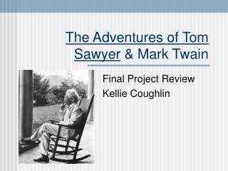 The Adventures of Tom Sawyer  & Mark Twain