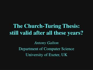 The Church-Turing Thesis: still valid after all these years?