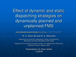 Effect of dynamic and static dispatching strategies on dynamically planned and unplanned FMS  Journal of Materials Proce
