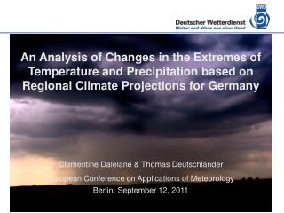 Clementine Dalelane & Thomas Deutschländer European Conference on Applications of Meteorology