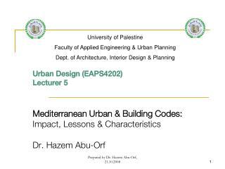 Urban Design (EAPS4202) Lecturer 5 Mediterranean Urban & Building Codes: