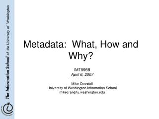 Metadata:  What, How and Why?