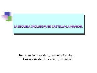 LA ESCUELA INCLUSIVA EN CASTILLA-LA MANCHA