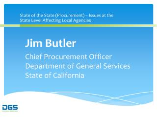 State of the State (Procurement) – Issues at the State Level Affecting Local Agencies