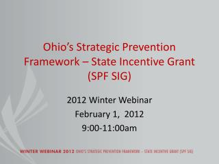 Ohio's Strategic Prevention Framework – State Incentive Grant (SPF SIG)