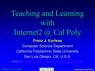 Teaching and Learning with  Internet2 @ Cal Poly