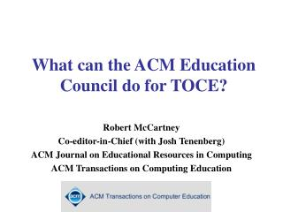 What can the ACM Education Council do for TOCE?