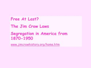Free At Last? The Jim Crow Laws Segregation in America from 1870-1950