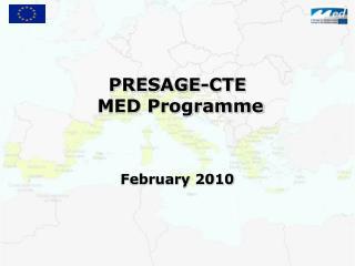 PRESAGE-CTE   MED Programme  February 2010