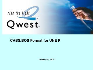 CABS/BOS Format for UNE P