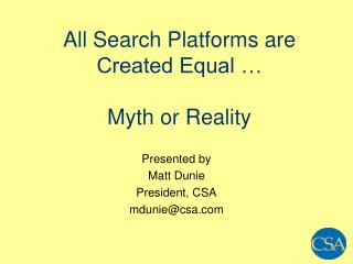 All Search Platforms are Created Equal …  Myth or Reality