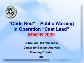 """Code Red"" – Public Warning in Operation ""Cast Lead""  ISMOR 2009"