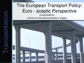 The European Transport Policy: Euro  -  sceptic Perspective