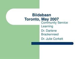 Biidabaan  Toronto, May 2007