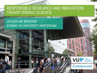 RESPONSIBLE RESEARCH AND INNOVATION: TRANSFORMING SCIENCE