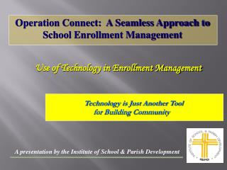 Operation Connect:  A Seamless Approach to School Enrollment Management