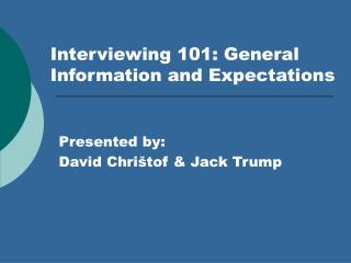 Interviewing 101: General Information and Expectations