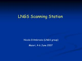 LNGS Scanning Station