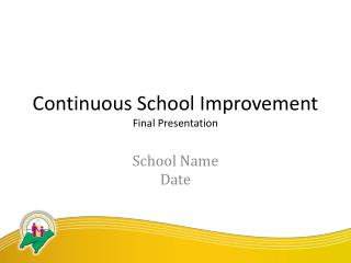 Continuous School Improvement Final Presentation