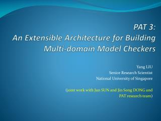 PAT 3:  An  Extensible Architecture for  Building Multi-domain  Model Checkers