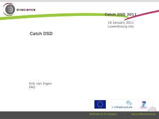 Catch DSD