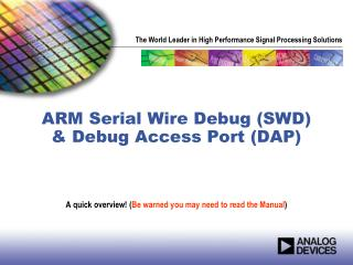 ARM Serial Wire Debug (SWD) & Debug Access Port (DAP)