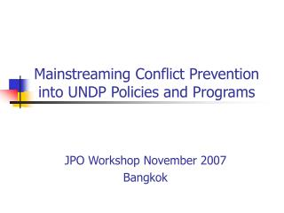 Mainstreaming Conflict Prevention into UNDP Policies and Programs