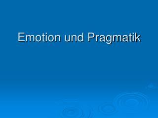 Emotion und Pragmatik