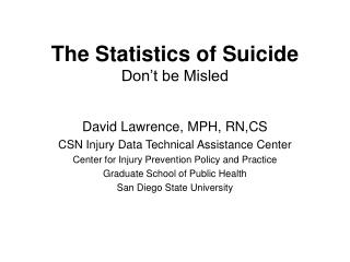 The Statistics of Suicide Don't be Misled