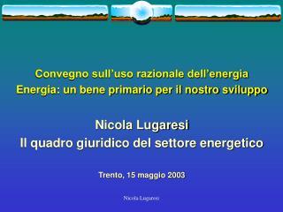Convegno sull'uso razionale dell'energia Energia: un bene primario per il nostro sviluppo