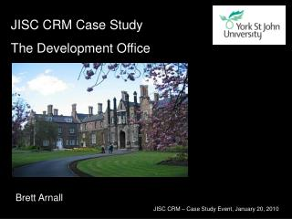 JISC CRM – Case Study Event, January 20, 2010
