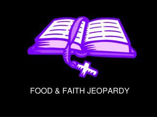 FOOD & FAITH JEOPARDY