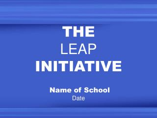 THE LEAP INITIATIVE