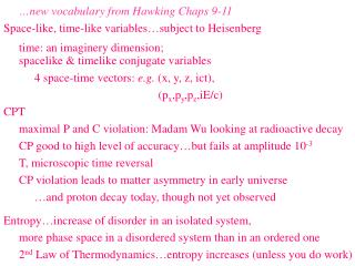 …new vocabulary from Hawking Chaps 9-11 Space-like, time-like variables…subject to Heisenberg
