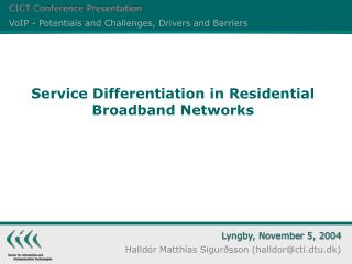 Service Differentiation in Residential Broadband Networks